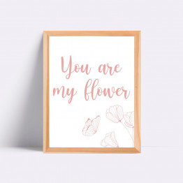 Quadro - You Are My Flower